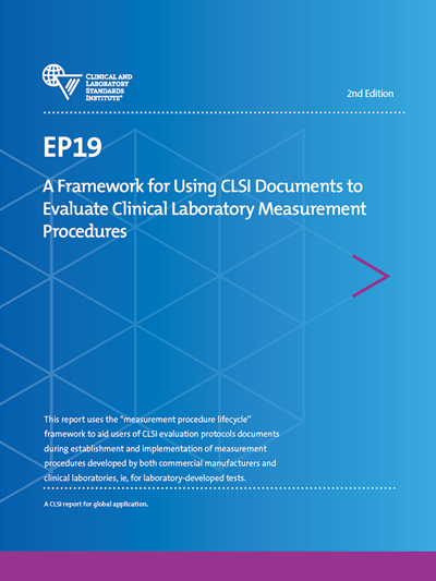 A Framework for Using CLSI Documents to Evaluate Clinical Laboratory Measurement Procedures, 2nd Edition