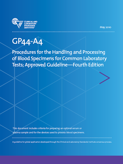 Procedures for the Handling and Processing of Blood Specimens for Common Laboratory Tests, 4th Edition