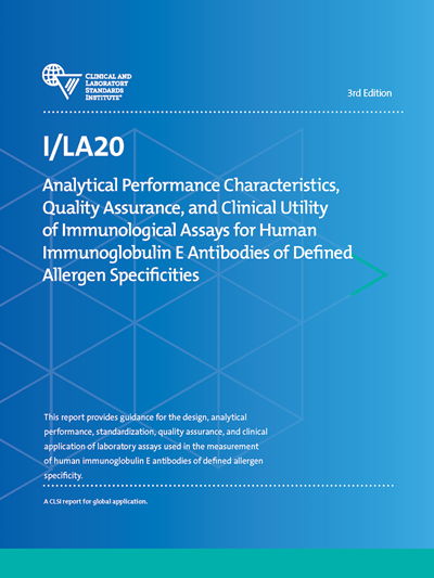 Analytical Performance Characteristics, Quality Assurance, and Clinical Utility of Immunological Assays for Human Immunoglobulin E Antibodies of Defined Allergen Specificities, 3rd Edition