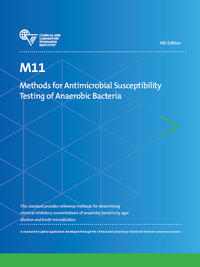 Methods for Antimicrobial Susceptibility Testing of Anaerobic Bacteria, 9th Edition